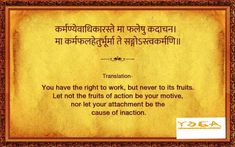 You Have the right to work. Hinduism Quotes, Sanskrit Quotes, Sanskrit Mantra, Vedic Mantras, Sufi Quotes, Hindu Mantras, Sanskrit Words, Krishna Quotes, Words Quotes