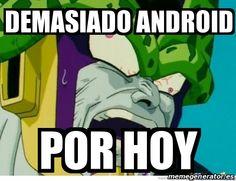 Demasiado Android por hoy