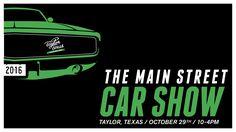 4th Annual Main Street Car Show Oct 29, 2016- Taylor, TX