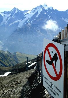 Murren, Switzerland - my absolute favorite sign ever - on top of a swiss mountain is stated the very obvious! It was a great trip!