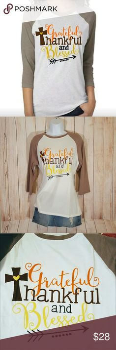 Blessed Raglan Tee Thankful Grateful Baseball Half Great shirt to wear this Fall & Thanksgiving! Grateful, thankful and blessed half sleeve raglan tee, or baseball style shirt. See pic #5 for sizing. Still new in the package.   Smoke free home. Free gift with all purchases. Items with a heart  in the title are 5 for $25. Some items can be added on for only $1 (Says $1 Add on in the title). Bundle & save!!   MAKE AN OFFER!! 709 Tops Tees - Long Sleeve