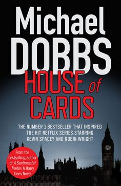 """House of Cards by Michael Dobbs 