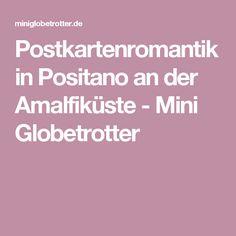 Postkartenromantik in Positano an der Amalfiküste - Mini Globetrotter