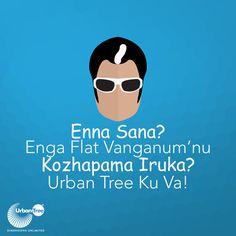 Enna Sana enga flat vanganum'nu kozhapama iruka? Urban Tree ku va! Visit Urban Tree to explore the best-in-class homes in Chennai.