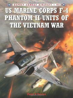 US Marine Corps F-4 Phantom II Units of the Vietnam War (Combat Aircraft) by Peter Davies