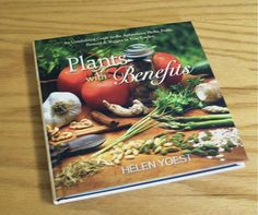 Plants With Benefits ;)  An uninhibited guide to the aphrodisiac herbs, fruits, flowers and veggies in your garden.