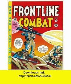 The EC Archives Frontline Combat (9781603600149) Jerry DeFuccio, Harvey Kurtzman, Wally Wood, Jack Davis, Severin  Elder , ISBN-10: 1603600140  , ISBN-13: 978-1603600149 ,  , tutorials , pdf , ebook , torrent , downloads , rapidshare , filesonic , hotfile , megaupload , fileserve
