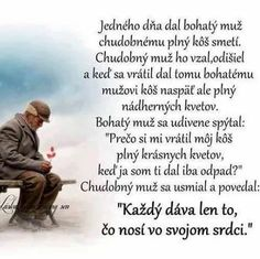 každý dává jen to, co. Motto, True Words, Karma, Humor, Education, Quotes, Inspiration, Psychology, Quotations
