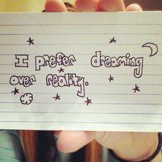 I do prefer dreaming over reality :) -lollipop
