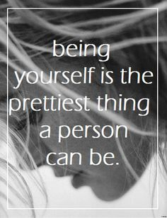 To whomever is reading this. Never be afraid to be youself because you are truly wonder, unique and beautiful my friend. Your beauty is truly breathtaking, never forget this.