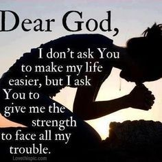 dear God quotes religious quote god religious quotes prayer pray religious quote strength | best from pinterest