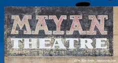Ghost Sign, Mayan Theatre, Los Angeles, California, 2010