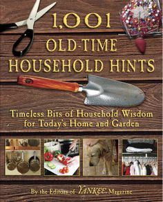 1,001 Old-Time Household Hints= hundreds of efficient solutions our forefathers would've used every day for housekeeping, personal and pet care, and gardening,bringing us a compendium of 1,001 Old-Time Household Hints that offers the best thrifty solutions, making your own sourdough starter,removing stains,using tools wisely, accenting lampshades,braiding a rug,celebrating the holidays simply, drying herbs,,soothing doggy paws with aloe,vintage illustrations.