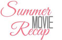 DanaSquare: Summer Movie Recap