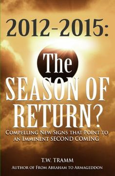2012-2015: The Season of Return? by T.W. Tramm, http://www.amazon.com/dp/B00F9BRLZ2/ref=cm_sw_r_pi_dp_vA94sb0VZ1YP3