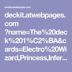 deckit.atwebpages.com ?name=The%20deck%201%C2%BA&cards=Electro%20Wizard,Princess,Inferno%20Dragon,Clone,Mirror,Bandit,The%20Log,Night%20Witch