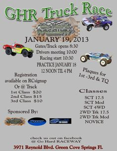 Club Name. GH Raceway  Event Name: GHR Truck Race  Address: 3971 Reynolds Blvd  City: Green Cove Springs  State: Fl  32092  Date: January 19 2013