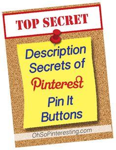 Description Secrets of Pinterest Pin It Buttons Revealed on www.ohsopinteresting.com