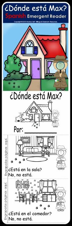 """This emergent reader in Spanish introduces students to the interrogative sentence form by asking them, """"Where is Max?"""" ¿Dónde está Max? At the same time your students will learn 7 different rooms of the house: the kitchen, living room, bathroom, bedroom, playroom, laundry room, dining room and backyard. Each sentence begins with a question """"¿ Está en...?"""", and the text repeats on every page with great picture support for early readers."""