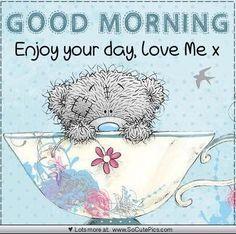 Good Day Quotes: For someone special - Quotes Sayings Tatty Teddy, Good Day Quotes, Good Morning Quotes, Cute Quotes, Morning Images, Hugs And Kisses Quotes, Teddy Bear Quotes, Teddy Bear Pictures, Blue Nose Friends