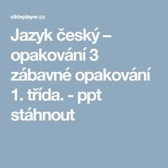 Jazyk český – opakování 3 zábavné opakování 1. třída. -  ppt stáhnout