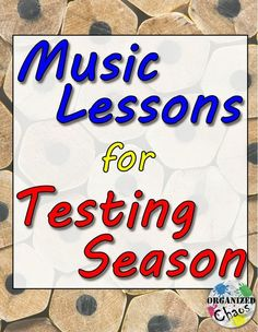 Organized Chaos: Teacher Tuesday: music lessons for testing season. Lesson ideas for when students are exhausted, antsy, or frustrated during standardized testing. Read the mood of the class and use one of the ideas to start the lesson and get students on the right track. Music lessons #music