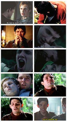 Arthur: No man is worth your tears. Merlin: You're certainly not.    NOOOOOO all the TEARS!!