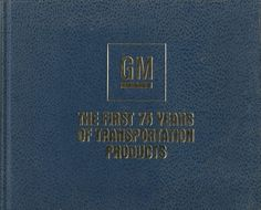Vintage General Motors GM The First 75 Years of Transportation Products c. 1983