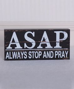 Black & White 'Always Stop and Pray' Brick Décor