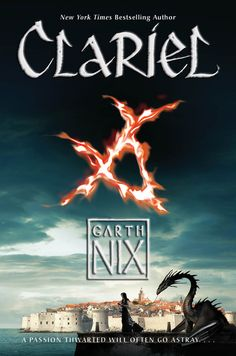 CLARIEL by Garth Nix | The Old Kingdom, BK#4 | Publisher: HarperCollins | Publication Date: October 14, 2014 | www.oldkingdom.com.au | #YA #Fantasy