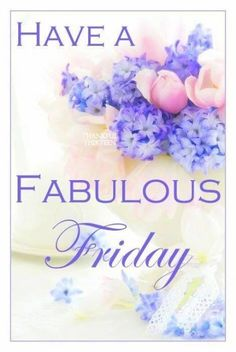 Have A Fabulous Friday Quote friday happy friday tgif friday quotes friday quote happy friday quotes quotes about friday beautiful friday quotes friday quotes for friends and family Happy Friday Morning, Friday Morning Quotes, Happy Friday Quotes, Blessed Friday, Weekend Quotes, Good Morning Good Night, Good Morning Quotes, Happy Weekend, Happy Quotes