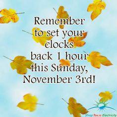 Remember to set your clocks back 1 hour this sunday, November Energy Saving Tips, Save Energy, Clocks Back, November 3, Sunday, Domingo