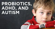 Probiotic Prevents ADHD and Autism - What if Plexus could change everything?? What do you have to lose?