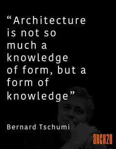 Most Famous Architecture Quotes of All Time - Bernard Tschumi