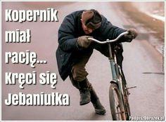 Kopernik miał rację... Wtf Funny, Funny Memes, Polish Memes, Dark Sense Of Humor, Weekend Humor, Everything Funny, Just Smile, Man Humor, Fun Learning