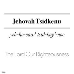 ‪JEHOVAH TSIDKENU ‬ ‪yeh-ho-vaw' tsid-kay'-noo‬ ‪The Lord Our Righteousness‬ ‪Use: In the Old Testament Jehovah Tsidkenu occurs 2 times. Jehovah Tsidkenu is first used in Jeremiah ‪ Prayer Quotes, Bible Quotes, Jehovah Meaning, Deuteronomy 6 4, Psalm 57, Root Words, Hebrew Words, Names Of God, Greek Words