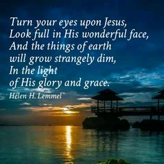 Turn Your Eyes Upon Jesus - Helen H. Lemmel