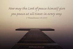 Verse of the Day - Day Today's Bible verse of the day is 2 Thessalonians The inspiring thought brings us a prayer for wonderful peace. Bible Quotes About Peace, Strength Bible Quotes, Bible Verse For Today, Bible Truth, Verse Of The Day, Encouraging Verses, God Will Provide, Daily Devotional, Inspirational Thoughts