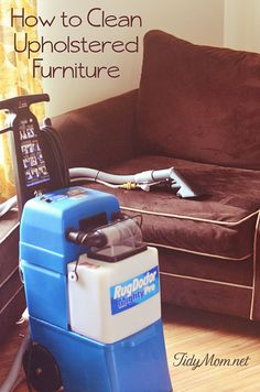 How to Clean Upholstered Furniture at TidyMom.net - full how-to for weekly maintenance and deeper cleaning as needed
