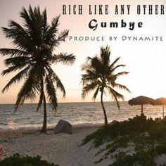Gumbye-rich like any other ( prod by dynamite ) by gumbye music on SoundCloud