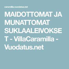 MAIDOTTOMAT JA MUNATTOMAT SUKLAALEIVOKSET - VillaCaramilla - Vuodatus.net