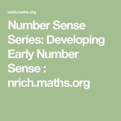Number Sense Series: Developing Early Number Sense : nrich.maths.org