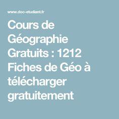 Cours de Géographie Gratuits : 1212 Fiches de Géo à télécharger gratuitement