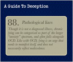 A Guide To Deception — Though not officially a mental illness, it is...