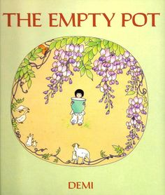 The Empty Pot by Demi, an excellent picture book with links to #teacherlessonplans and #carryoveractivities
