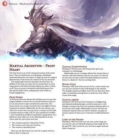 Tagged with dnd, homebrew, dungeons and dragons, edition dnd, Shared by SethJamesBlackwood. The Frostheart - A martial archetype that protects itself with a layer of ice and the power to freeze and slow their enemies. Dungeons And Dragons Classes, Dungeons And Dragons Characters, Dungeons And Dragons Homebrew, Dnd Characters, Fantasy Characters, Dnd Stories, Dnd Dragons, Dnd Classes, Dungeon Master's Guide
