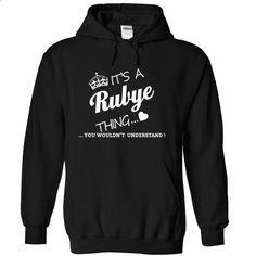 Its A RUBYE Thing - #sweatshirt dress #sweatshirt hoodie. SIMILAR ITEMS => https://www.sunfrog.com/Names/Its-A-RUBYE-Thing-cfdll-Black-8340457-Hoodie.html?68278