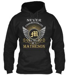 MATHESON - Never Underestimate #Matheson