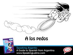 A los pedos: Argentine Spanish Phrase | extremely fast, in a hurry #LearnSpanish #Argentina #SpanishSayings