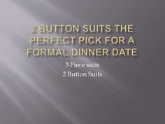 http://www.suitfellas.com/category/76-2-button-suits.aspx - Suitfelles have wide range of different types of 3 piece suits and 2 button suits.Suitfelles is best to buy men's  suits at affordable price.